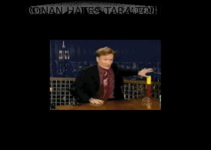 Conan downrates Tara