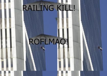 Railing Kill!