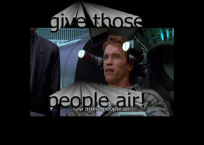 total recall:  give those people air!