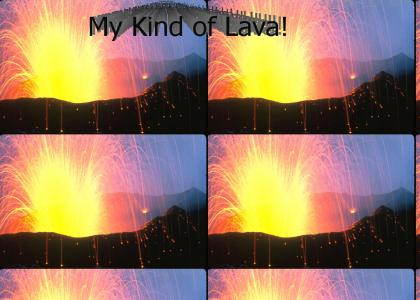 My Kind of Lava
