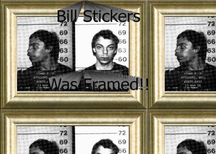 Bill Stickers Was Framed