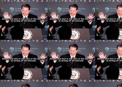 Al Gore threatens to turn of the interweb
