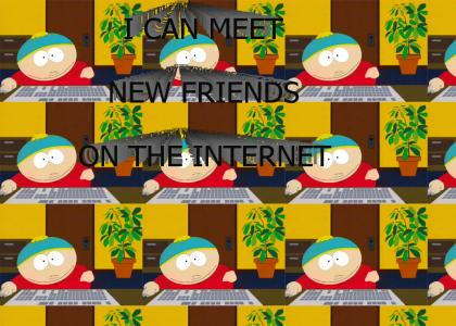 cartman can meet new friends on the internet