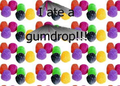 I ate a gumdrop