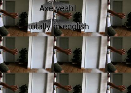 AXE YEAH