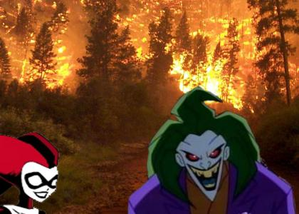 Joker is setting the woods on fire!