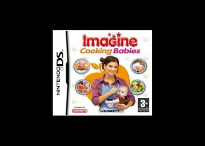 Imagine: cooking babies!