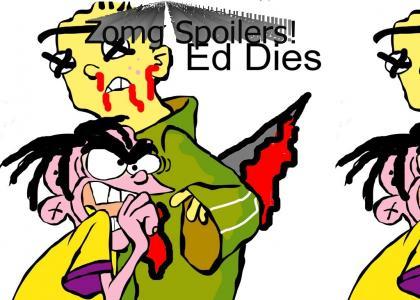 spoiler: Ed dies