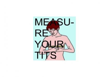 MEASUREYOURTITS