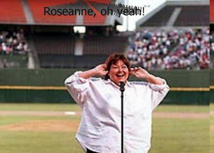 Roseanne, oh yeah!