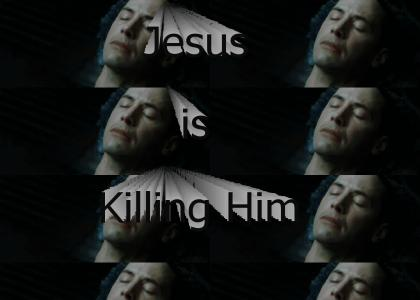 Jesus is Killing Him [refresh]