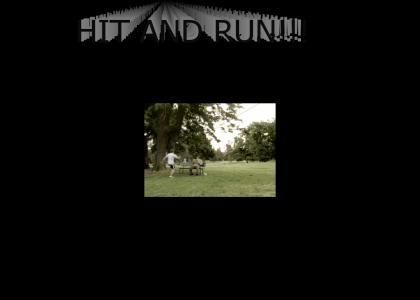 Hit and RUN!