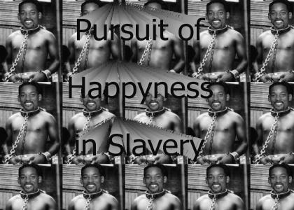 Happyness in Slavery