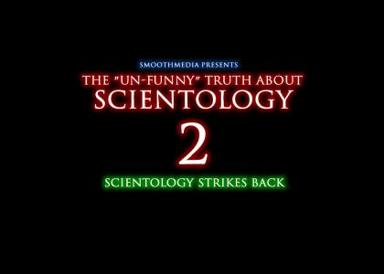 The Un-Funny SEQUEL About Scientology