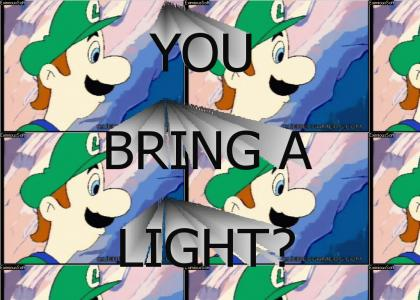You Bring A Light?