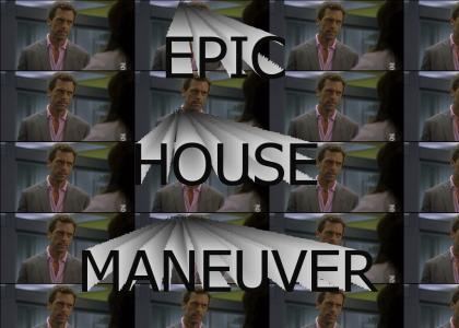 Epic House Maneuver