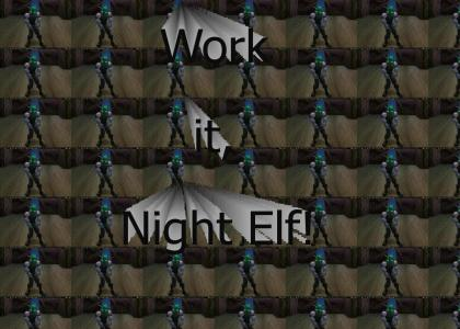 Work it, Night Elf!