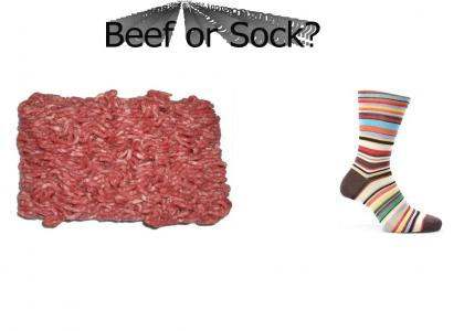 Beef or Sock?