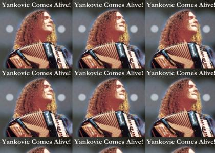 Yankovic Comes Alive!! (updated)