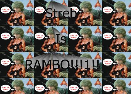 Streb Is RAMBO