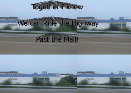 Ride the Highway past the Mall!