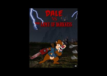 Dale vs. The Army of Darkness