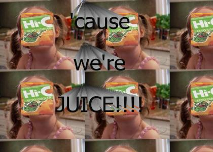 She's going to hell....because she's juice!