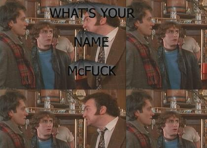 What's your name? McFuck!?