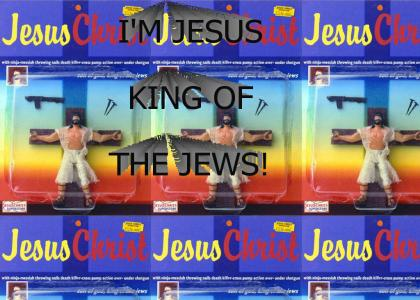 I'm Jesus, king of the Jews!