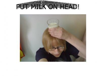 Put Milk On Head?