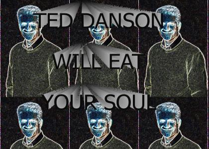 Danson Will Eat Your Soul