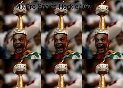 Mr. Pro Sports Heckler Guy