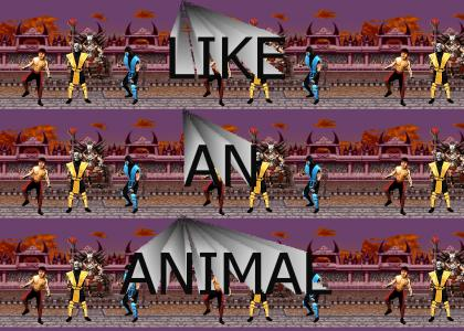 I want to mortal kombat you like an animal