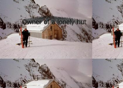 Owner of a lonely hut