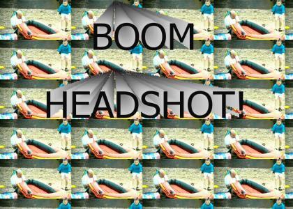 BOOM RAFT HEADSHOT!