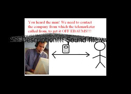 Here is the solution Ebaums gave me to get off the telemarketer of his site