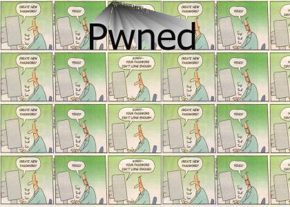 Yo got pwned out his password...