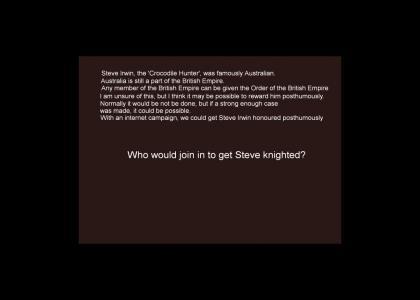 Sir Steve Irwin, MBE CBE OBE ?