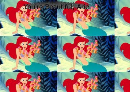 Ariel is Beautiful