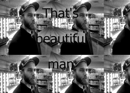 That's Beautiful Man