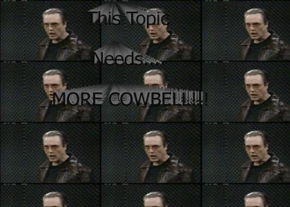 This Topic needs more COWBELL!!!!