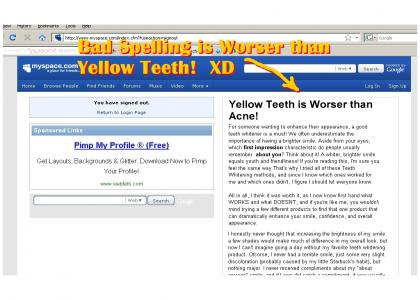 Bad Spelling Is Worser Than Yellow Teeth