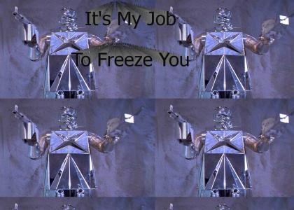 It's My Job To Freeze You