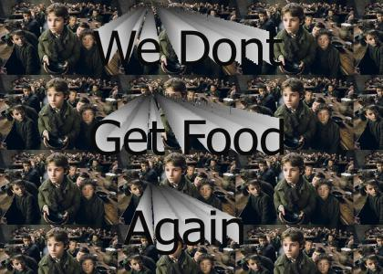 We Don't Get Food Again