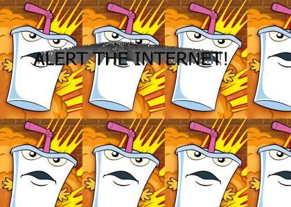 ALERT THE INTERNET!