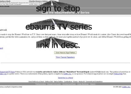 Petition to stop the eBaumsworld TV Series