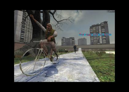 N*gg* stole my bike!!! again HL2 version