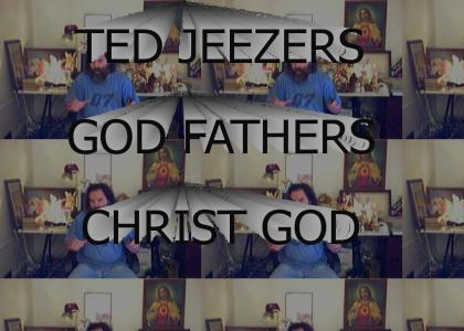 TED JESUS CHRIST GOD™