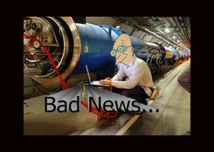 Farnsworth's Bad LHC News