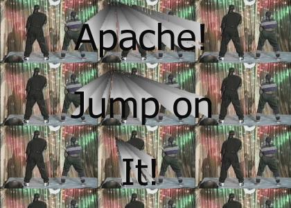 Tonto! Jump on it!